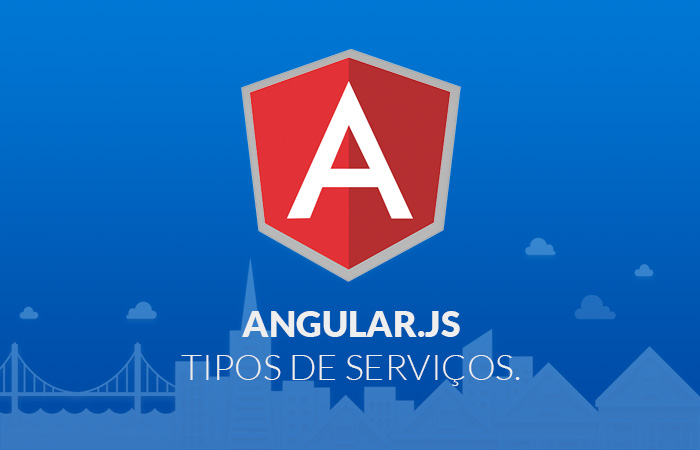 AngularJS: Services, Factories e Providers